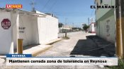 Mantienen cerrada zona de tolerancia en Reynosa