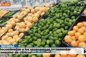 Recomiendan a los reynosenses incrementar consumo de cítricos