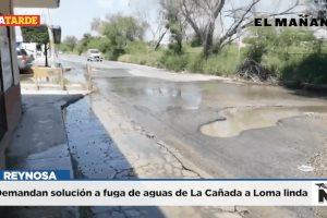 Demandan solución a fuga de aguas de La Cañada a Loma linda