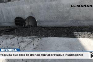 Preocupa que obra de drenaje fluvial provoque inundaciones